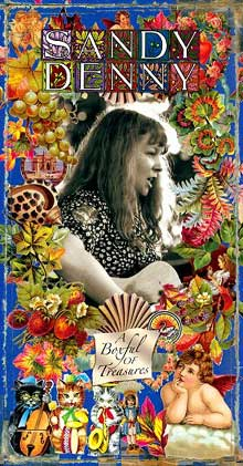 A Boxful of Treasures. Sandy Denny. Sept 2004